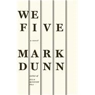 We Five by Dunn, Mark, 9781938103124