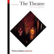 The Theatre: A Concise History (Third Edition) (World of Art) by Hartnoll, Phyllis, 9780500203125