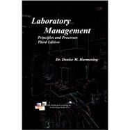 Laboratory Management, Principles and Processes, Third Edition by Dr. Denise M. Harmenin;, 9780943903125