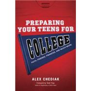 Preparing Your Teens for College by Chediak, Alex, 9781414383125