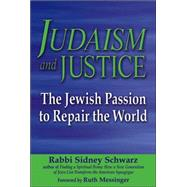 Judaism and Justice by Schwarz, Sidney, 9781580233125
