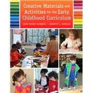 Creative Materials and Activities for the Early Childhood Curriculum by Isenberg, Joan Packer; Durham, Jennifer L., 9780132463126
