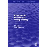 Handbook of Behavioural Family Therapy by IAN FALLOON; Department of Psy, 9781138923126