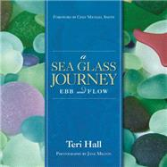 A Sea Glass Journey by Hall, Teri; Milton, Jane; Boertien, Carly; Smith, Michael, 9781771083126