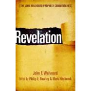 Revelation by Walvoord, John F. F.; Rawley, Philip E.; Hitchcock, Mark, 9780802473127