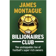 The Billionaires Club by Montague, James, 9781472923127