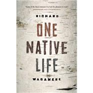 One Native Life by Richard Wagamese, 9781553653127