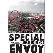 Special Envoy by Echenoz, Jean; Taylor, Sam, 9781620973127