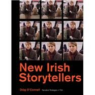 New Irish Storytellers: Narrative Strategies in Film by O'Connell, Diog, 9781841503127