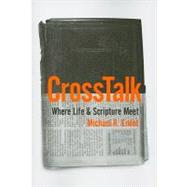 CrossTalk : Where Life and Scripture Meet by Emlet, Michael R., 9781935273127