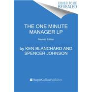 The New One Minute Manager by Blanchard, Ken, Ph.D.; Johnson, Spencer, M.D., 9780062393128