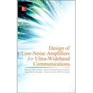 Design of Low-Noise Amplifiers for Ultra-Wideband Communications by D�az Ortega, Roberto; Lalchand Khemchandani, Sunil; Garc�a V�zquez, Hugo; del Pino Su�rez, Francisco Javier, 9780071823128