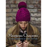 Margeau Chapeau A New Perspective on Classic Knit Hats by Soboti, Margeau, 9780486803128