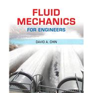 Fluid Mechanics for Engineers by Chin, David A., 9780133803129