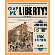 Give Me Liberty!: An American History (Full 5E) (Vol. 1) by Foner, Eric, 9780393283129