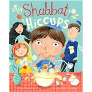Shabbat Hiccups by Newman, Tracy; Exelby, Ilana, 9780807573129