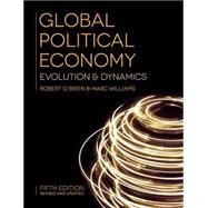 Global Political Economy Evolution and Dynamics by O'Brien, Robert; Williams, Marc, 9781137523129