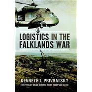 Logistics in the Falklands War by Privratsky, Kenneth L., 9781473823129