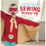 Sewing Dress-up by Hardy, Emma, 9781782493129