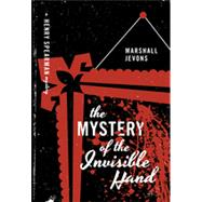 The Mystery of the Invisible Hand: A Henry Spearman Mystery by Jevons, Marshall, 9780691163130