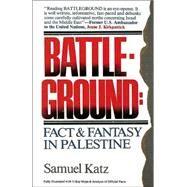 Battleground : Fact and Fantasy in Palestine by Unknown, 9780929093130