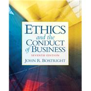 Ethics and the Conduct of Business by Boatright, John R., 9780205053131