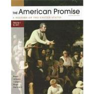 The American Promise, Volume I: To 1877 A History of the United States by Roark, James L.; Johnson, Michael P.; Cohen, Patricia Cline; Stage, Sarah; Hartmann, Susan M., 9780312663131