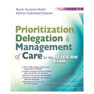 Prioritization, Delegation, & Management of Care for the NCLEX-RN Exam by Hargrove-Huttel, Ray A., R.N., Ph.D., 9780803633131