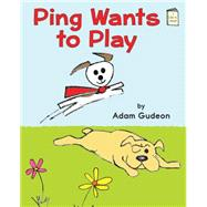 Ping Wants to Play by Gudeon, Adam, 9780823433131