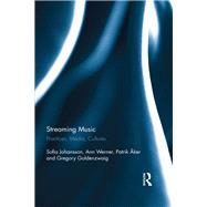 Streaming Music: Practices, Media, Cultures by Johansson; Sofia, 9781138633131