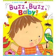 Buzz, Buzz, Baby! A Karen Katz Lift-the-Flap Book by Katz, Karen; Katz, Karen, 9781442493131