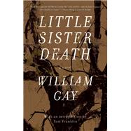Little Sister Death by Gay, William, 9781938103131