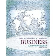 Business: A Changing World by Ferrell, O. C.; Hirt, Geoffrey; Ferrell, Linda, 9780078023132
