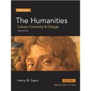 Humanities Culture, Continuity and Change, The, Volume I by Sayre, Henry M., 9780205973132