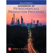 Handbook of Petrochemicals Production, Second Edition by Meyers, Robert, 9781259643132