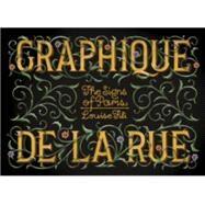 Graphique De La Rue: The Signs of Paris by Fili, Louise, 9781616893132