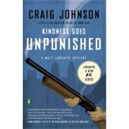 Kindness Goes Unpunished by Johnson, Craig (Author), 9780143113133