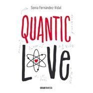Quantic Love by Fernández-Vidal, Sonia, 9786077353133