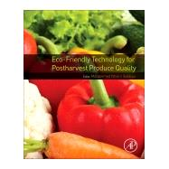 Eco-friendly Technology for Postharvest Produce Quality by Siddiqui, Mohammed Wasim, 9780128043134