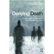 Denying Death: An Interdisciplinary Approach To Terror Management Theory by Harvell; Lindsey A., 9781138843134