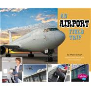 An Airport Field Trip by Martin, Isabel, 9781491423134