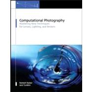 Computational Photography: Mastering New Techniques for Lenses, Lighting, and Sensors by Raskar; Ramesh, 9781568813134
