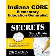 Indiana Core Elementary Education Generalist Secrets by Mometrix Exam Secrets Test Prep Team, 9781630943134