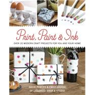 Print, Paint & Ink by Powers, Andie; Grosse, Emily, 9781631863134