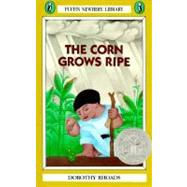 The Corn Grows Ripe by Rhoads, Dorothy, 9780140363135