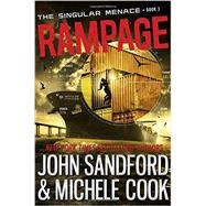 Rampage (The Singular Menace, 3) by SANDFORD, JOHNCOOK, MICHELE, 9780385753135