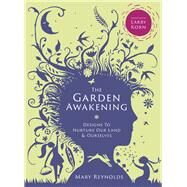 The Garden Awakening by Reynolds, Mary; Korn, Larry, 9780857843135