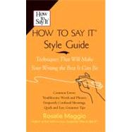 How to Say It Style Guide by Maggio, Rosalie, 9780735203136
