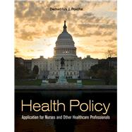 Health Policy: Application for Nurses and Other Healthcare Professionals by Porche, Demetrius J., Ph.D., 9780763783136