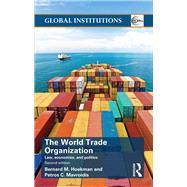 World Trade Organization (WTO): Law, Economics, and Politics by Hoekman; Bernard M., 9781138823136
